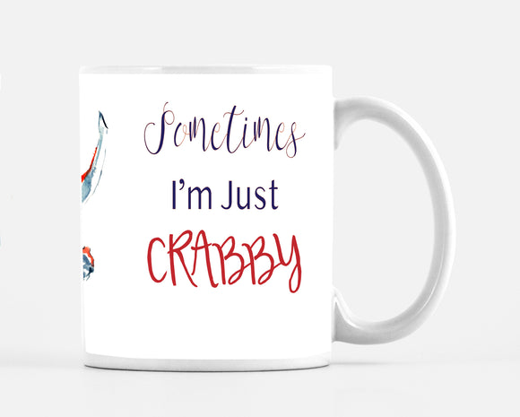 Sometimes I'm Just Crabby!  Large 15 ounce Mug - Mugs - Dreams After All