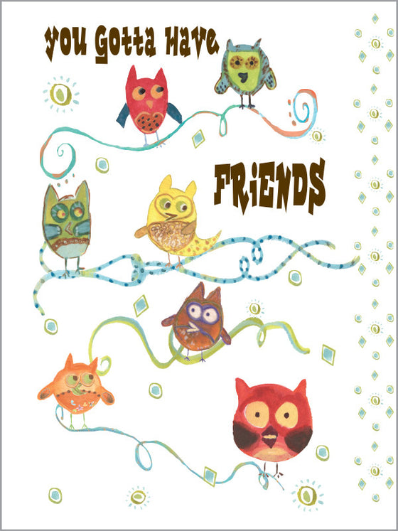 You Gotta Have Friends - Greeting Card - Dreams After All