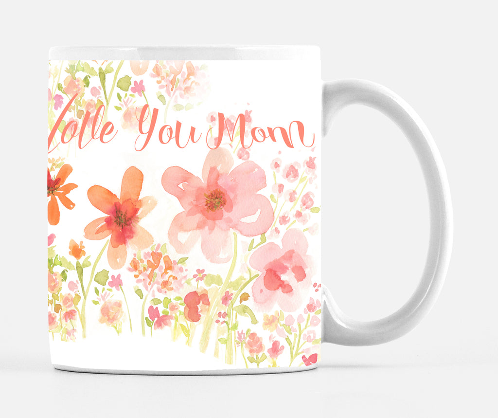 I Love You Mom Happy Mother's Day Mug
