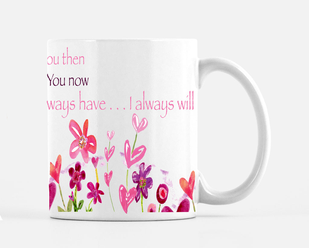 I Loved You Then I Love You Now Pink Mug