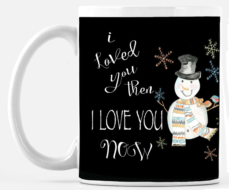 I Love You Now Snowman Mug
