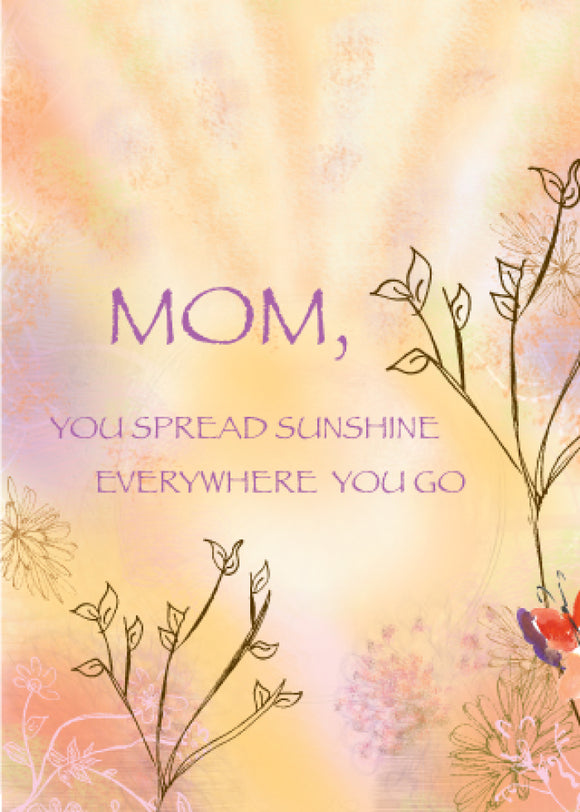 Mother's Day You Spread Sunshine Everywhere You Go Greeting Card - Dreams After All