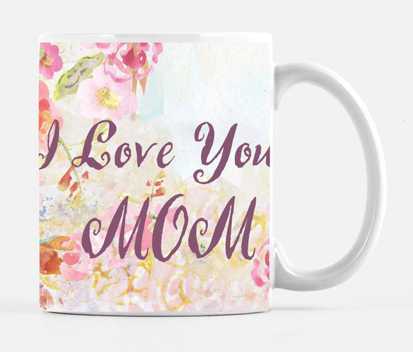 I Love You Mom 15 Ounce Ceramic Mug - Mugs - Dreams After All