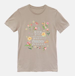 T-Shirt - A Mom Is Your Friend Forever in Tan