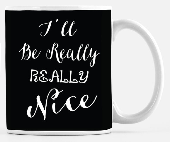 If You'll Be A Little Naughty - I'll be Really Really Nice 15 ounce Mug - Mugs - Dreams After All