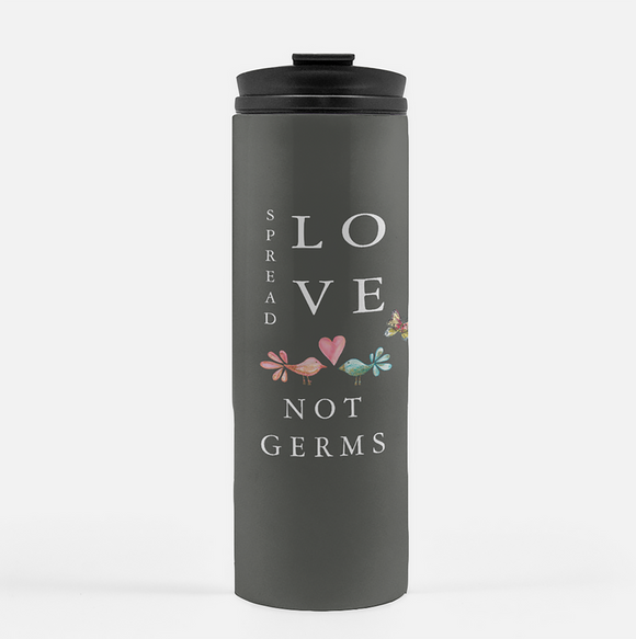 Spread Love Not Germs Charcoal Tumbler - Tumbler - Dreams After All