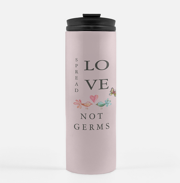 Spread Love Not Germs Pink Tumbler