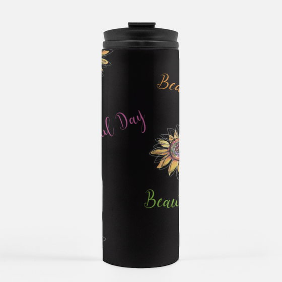 BEAUTIFUL DAY TUMBLER
