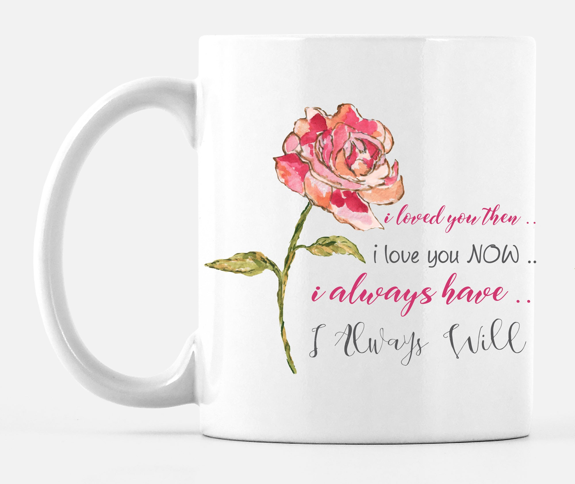 Mug I Loved You Then I Love You Now - Dreams After All