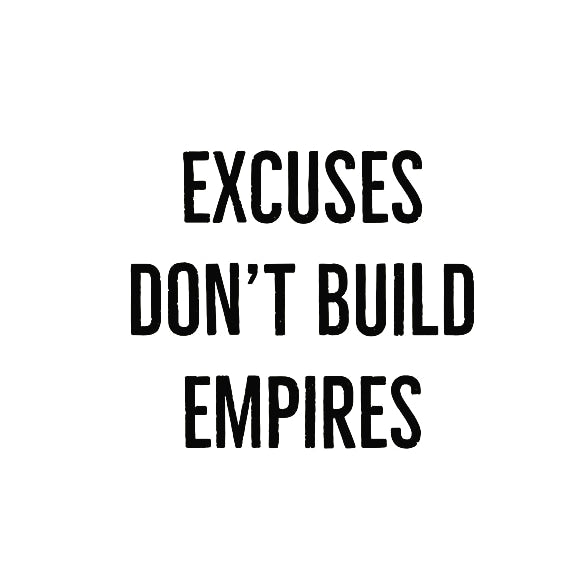 MONDAY MOTIVATION: EMPIRES DON'T BUILD THEMSELVES!