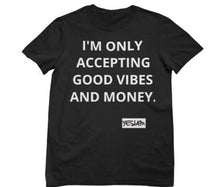 ONLY MONEY AND GOOD VIBES Tee - YESIAMINC