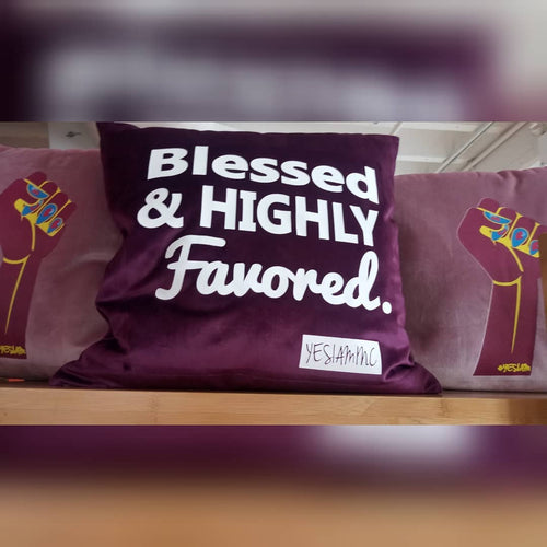 Blessed and Highly Favored Pillow - YESIAMINC