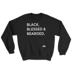 BLACK, BLESSED AND BEARDED Sweatshirt - YESIAMINC