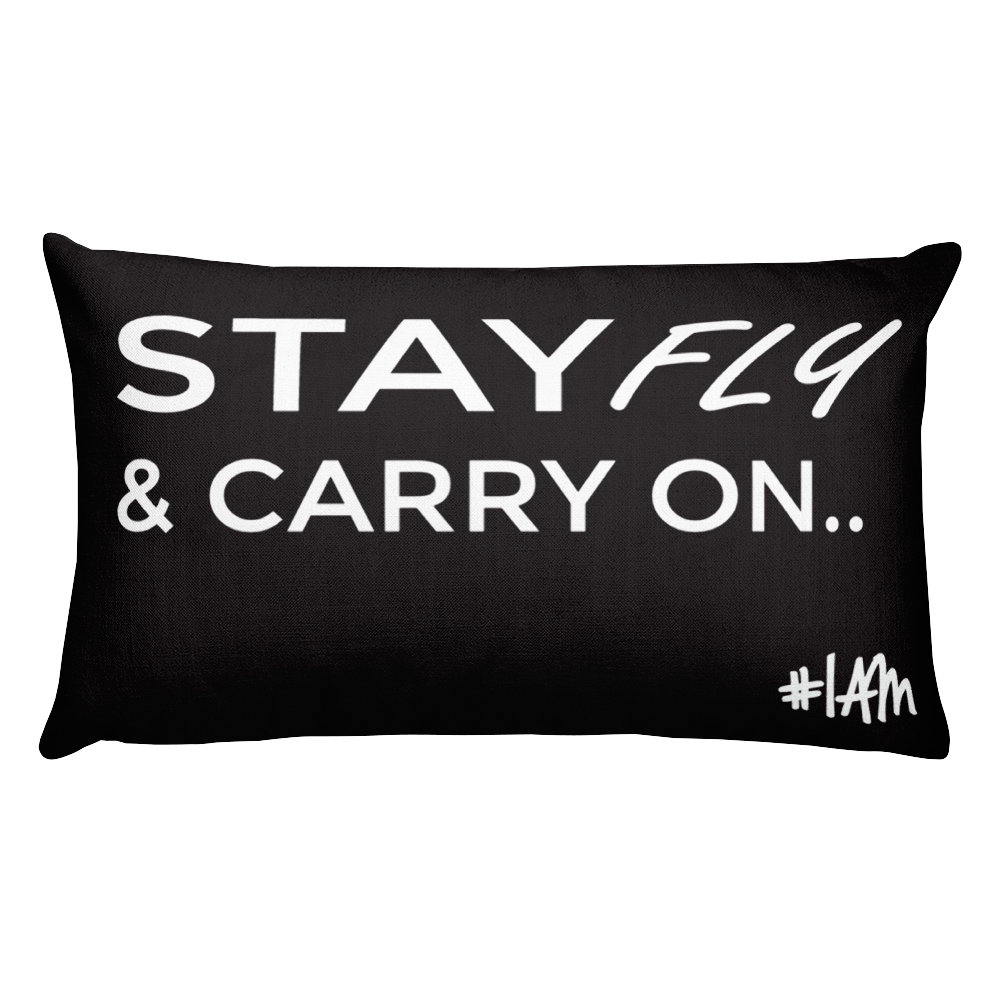 STAY FLY AND Carry ON  Accent Pillow - YESIAMINC