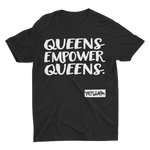 QUEENS EMPOWER QUEENS Tee - YESIAMINC