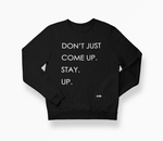STAY UP Sweatshirt - YESIAMINC