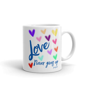 Love Never Gives Up Mug