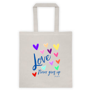 Love Never Gives Up Tote bag