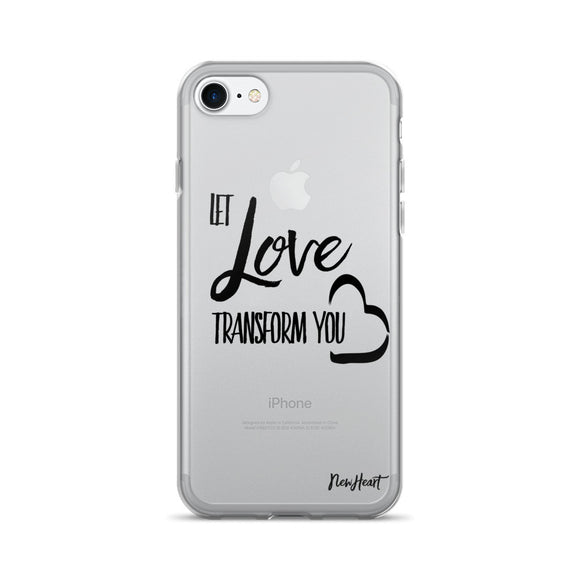 Let Love Transform You- BLK-iPhone 7/7 Plus Case