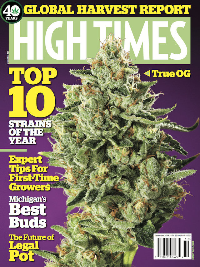 HIGH TIMES Magazine December 2014 - Issue 467