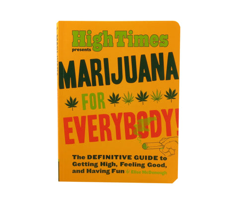 HIGH TIMES presents Marijuana for Everyone.