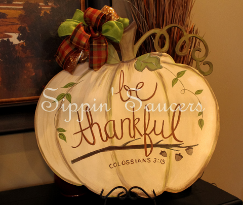 "White Pumpkin Door Hanger ""Be Thankful"" Colossians 3:15"