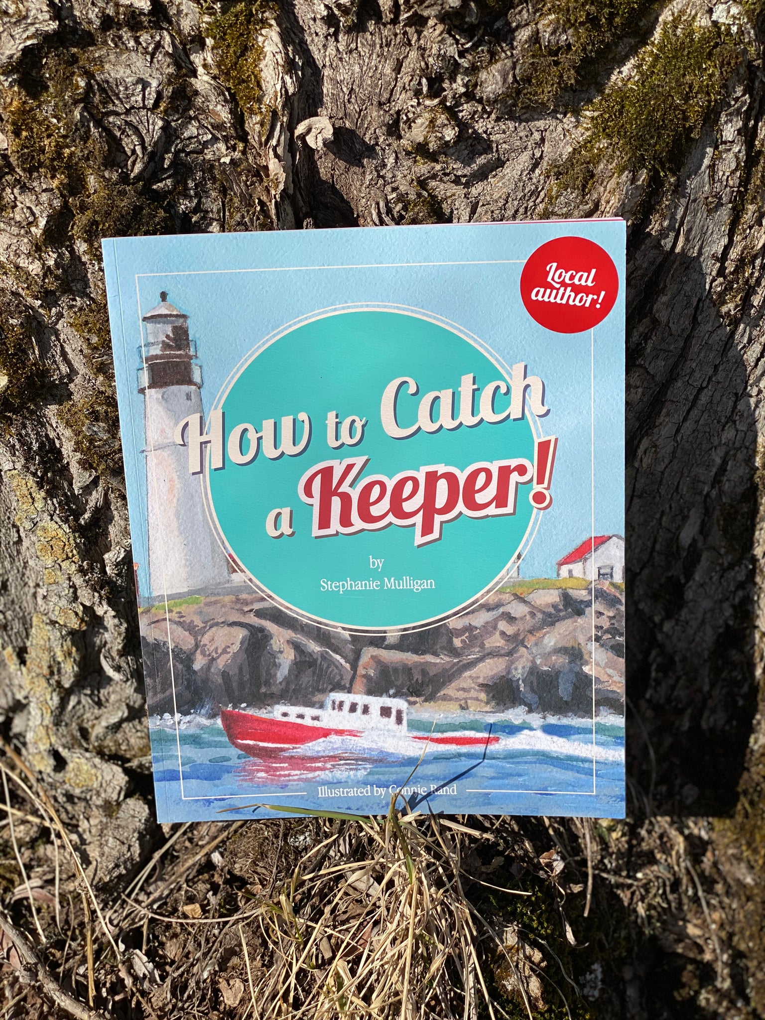 Maine Author HOW TO CATCH A KEEPER by Stephanie Mulligan
