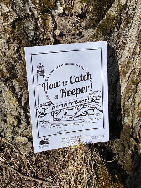 Maine Author HOW TO CATCH A KEEPER Activity Book by Stephanie Mulligan