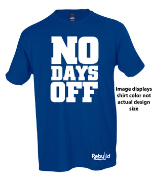 No Days Off Stamped Shirt