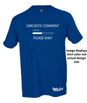 Sarcastic Comment Loading Stamped Shirt