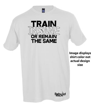 Train Insane Stamped Shirt