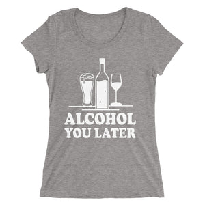"Ladies ""I'll call you later"" You Later custom design Short sleeve t-shirt"
