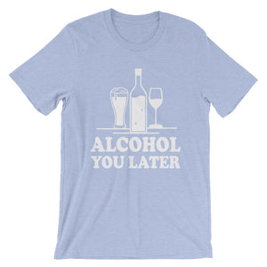 """I'll call you later"" You Later custom design Short-Sleeve Unisex T-Shirt"
