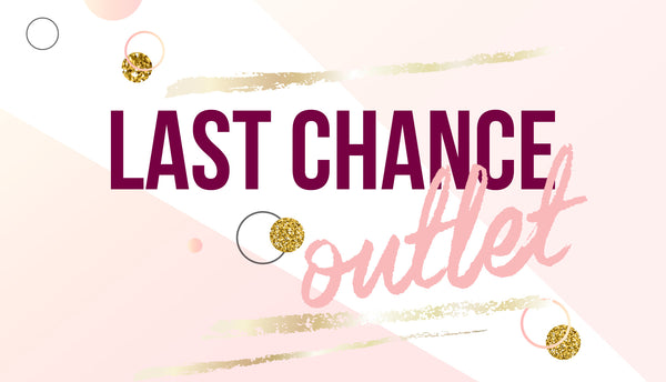 LAST CHANCE OUTLET