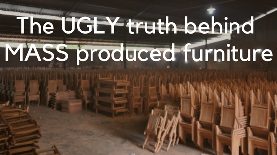 The Ugly Truth Behind Mass Produced Furniture