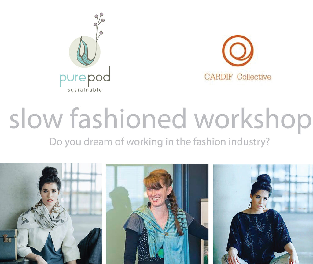 SLOW FASHIONED WORKSHOP - with Pure Pod at Cardif Collective