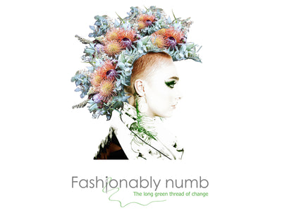 Fashionably Numb - the long green thread of change