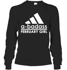 A Badass February Girl Gildan Long Sleeve T-Shirt / Black / S Shirts
