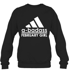 A Badass February Girl Heavy Blend Crewneck Sweatshirt / Black / S Shirts