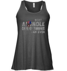 Best Asshole GoT Fan Ever Bella Flowy Racerback Tank / Black / XS Shirts