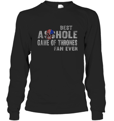 Best Asshole GoT Fan Ever Gildan Long Sleeve T-Shirt / Black / S Shirts