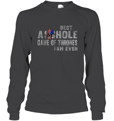 Best Asshole GoT Fan Ever Gildan Long Sleeve T-Shirt / Dark Heather / S Shirts