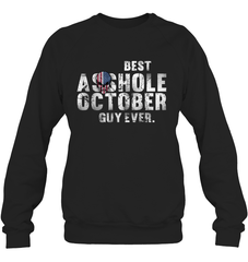 Best Asshole Oct Guy Heavy Blend Crewneck Sweatshirt / Black / XS Shirts