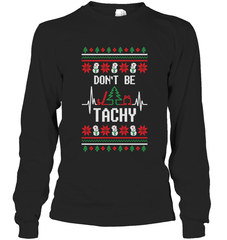 Don't Be Tachy Gildan Long Sleeve T-Shirt / Black / S Shirts
