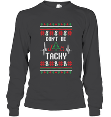 Don't Be Tachy Gildan Long Sleeve T-Shirt / Dark Heather / S Shirts