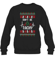 Don't Be Tachy Heavy Blend Crewneck Sweatshirt / Black / S Shirts