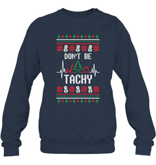 Don't Be Tachy Heavy Blend Crewneck Sweatshirt / Navy / S Shirts