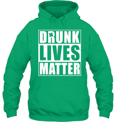 Drunk Lives Matter Gildan Heavy Blend Hoodie 8oz / Irish / S Shirts