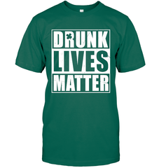 Drunk Lives Matter Gildan Ultra Cotton T-Shirt / Kelly / S Shirts