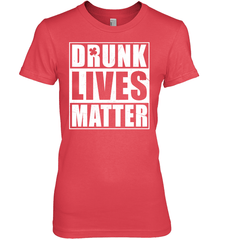 Drunk Lives Matter Gildan Ultra Cotton Women's T-Shirt / Red / S Shirts